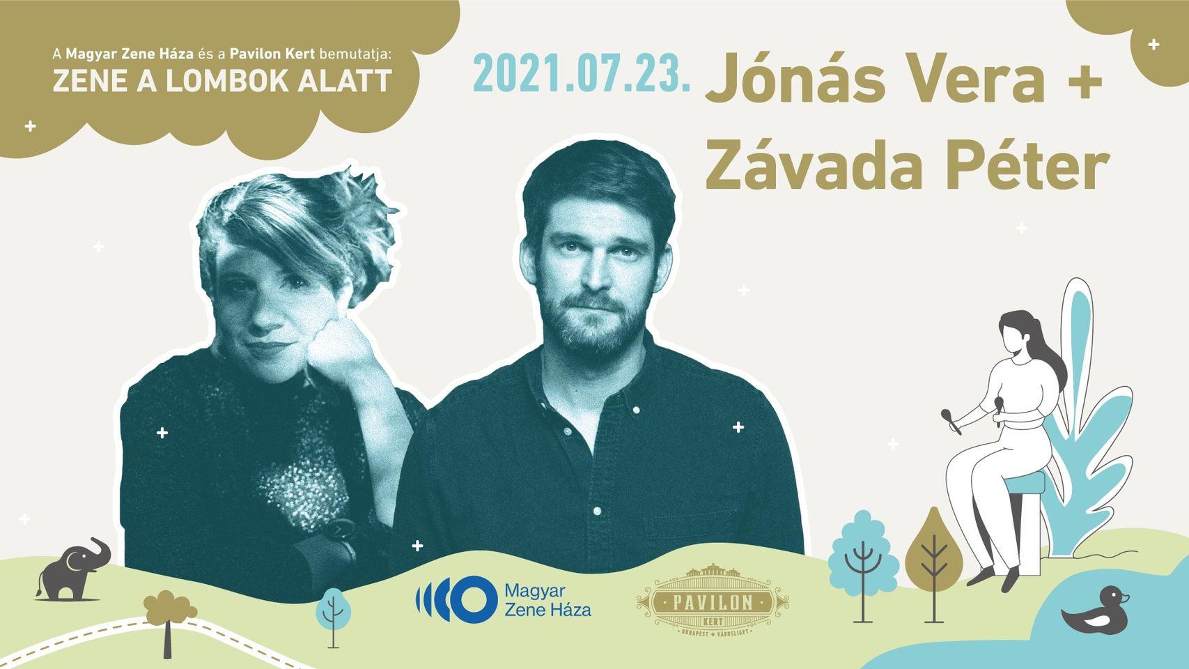 Jónás Vera és Závada Péter estje - bemutatja a Magyar Zene Háza és a Pavilon Kert