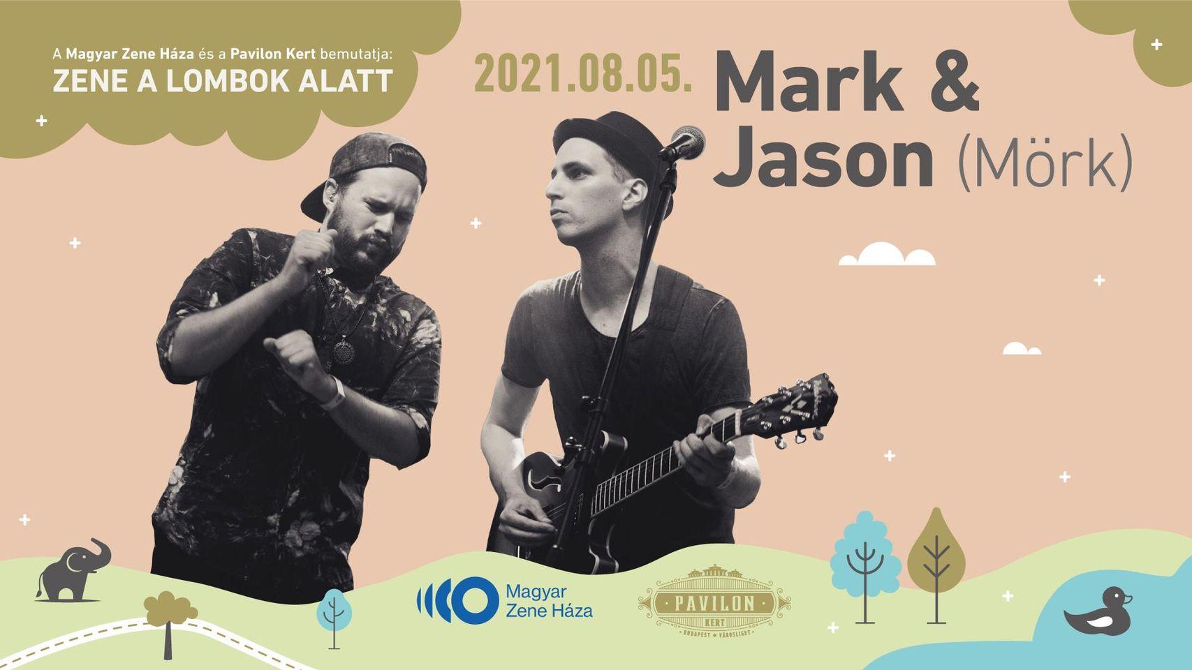Mark & Jason (Mörk) - bemutatja a Magyar Zene Háza és a Pavilon Kert