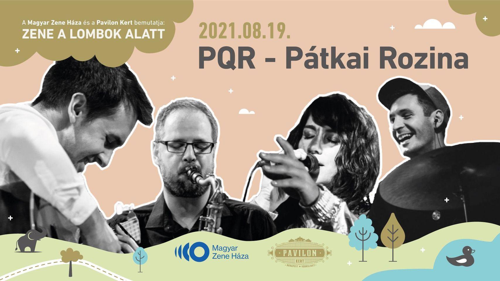 PQR - Pátkai Rozina - bemutatja a Magyar Zene Háza és a Pavilon Kert